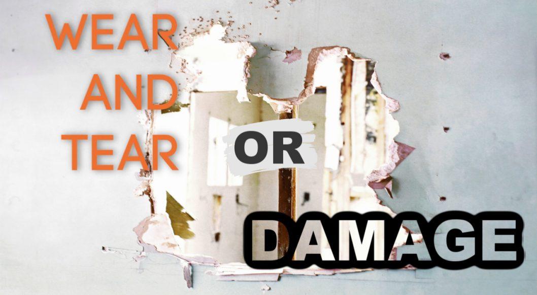 Is It Damage or Is It Wear and Tear?