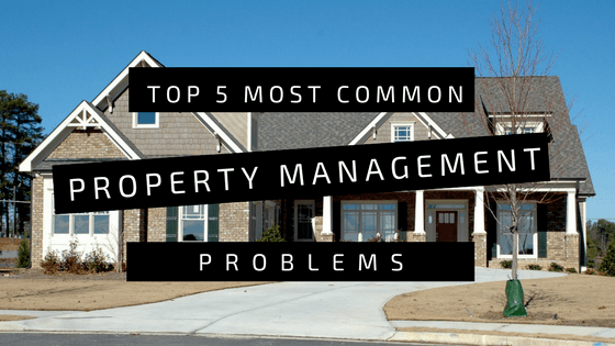 Blog header for Top 5 Most Common Property Management Company Problems
