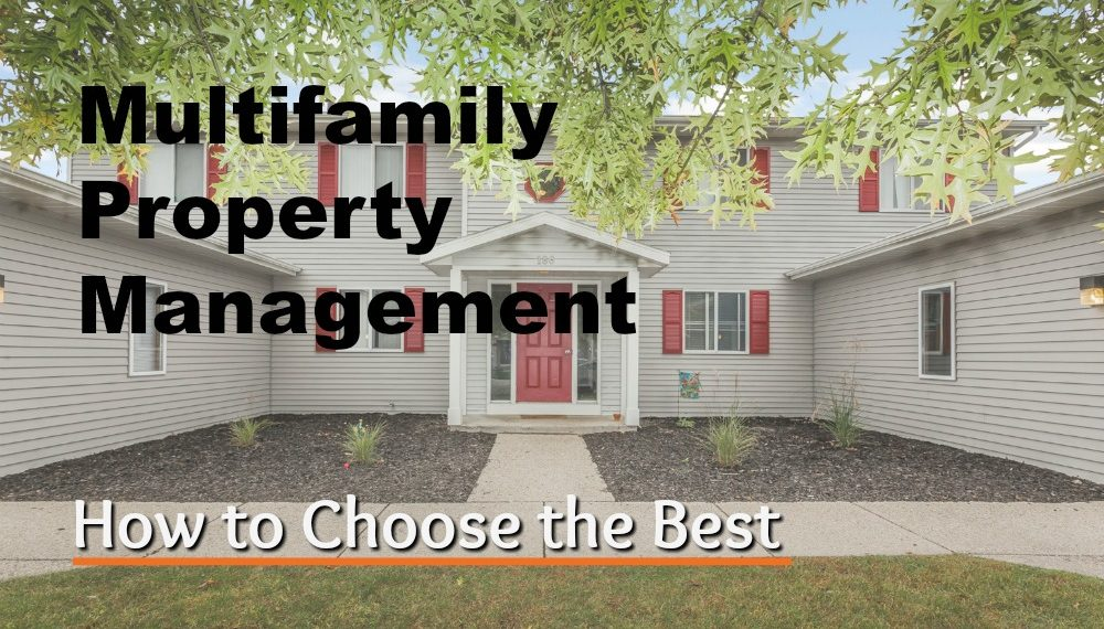 Multifamily Property Management-how to choose the best
