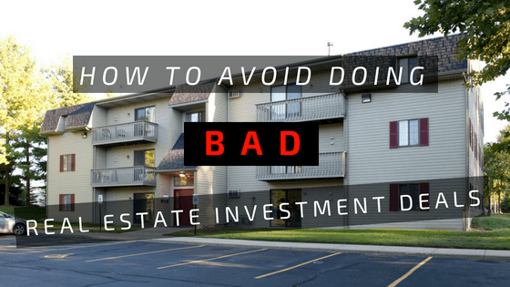 How to avoid buying BAD real estate investments