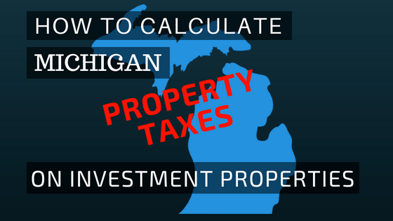 How to Calculate Michigan Property Tax on Rental Properties