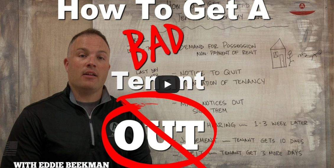 How to get a bad tenant out of a rental property