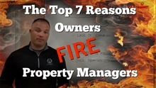 Why Owners Fire Property Managers: Top 7 Reasons