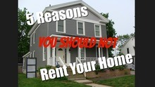 5 REASONS YOU SHOULD NOT RENT YOUR HOME