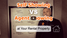 Self Showing vs Agent Showing at Your Rental Property